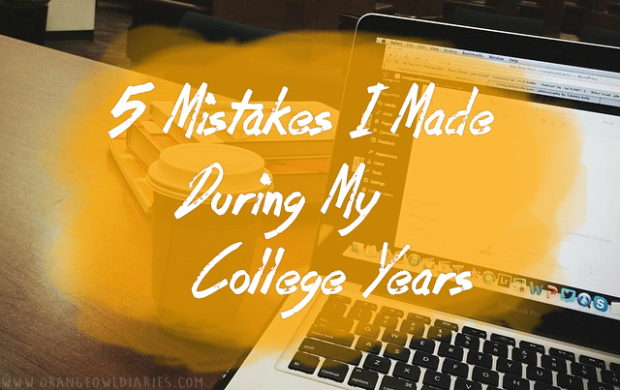 5 mistakes i made during my college years